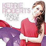 Kerrie Roberts Finally Home