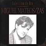 Miguel Mateos Colección De Oro: Miguel Mateos Zas