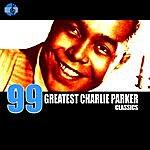 Charlie Parker 99 Greatest Charlie Parker Classics
