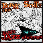 Bobby Scott Early Jazz Sessions '54-'55