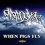 Matlock When Pigs Fly (Feat. Wes Restless)