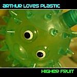 Arthur Loves Plastic Higher Fruit