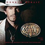 George Strait Pure Country (Soundtrack)