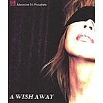 ATP (Adenosine Tri-Phosphate) A Wish Away