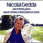 Nicolai Gedda Great Opera Composers In Song