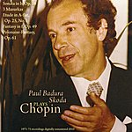 Paul Badura-Skoda Paul Badura Skoda Plays Chopin (1971-1975)