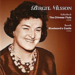 Birgit Nilsson Schierbeck: The Chinese Flute - Bartok: Bluebeard's Castle (1949 & 1953)