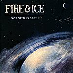Fire & Ice Not Of This Earth