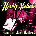 Herbie Nichols Essential Jazz Masters