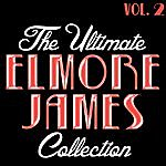 Elmore James The Ultimate Elmore James Collection Vol. 2