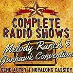 Gene Autry Complete Radio Shows: Melody Ranch & Gunhawk Convention