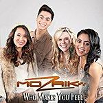 Mozaik Who Makes You Feel - Single