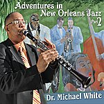 Dr. Michael White Adventures In New Orleans Jazz Part 2