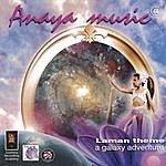 Anaya Anaya Music - Laman, A Galaxy Adventure