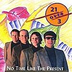 Ensemble 21 No Time Like The Present