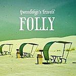 Folly Gwendolyn's Travels