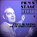 Fred Waring Film & Stage Greats 4 - Fred Waring And The Pennsylvanians
