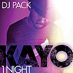 Kayo 1 Night (Dj Pack)