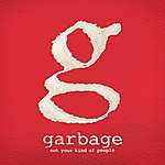 Garbage Not Your Kind Of People (Deluxe)