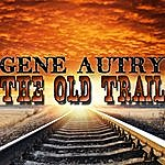 Gene Autry The Old Trail