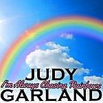 Judy Garland I'm Always Chasing Rainbows