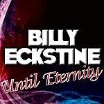 Billy Eckstine Until Eternity