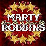 Marty Robbins Love Me Or Leave Me