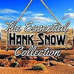Hank Snow The Essential Collection
