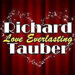 Richard Tauber Love Everlasting