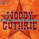 Woody Guthrie The Essential Collection Vol. 2