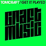 Tomcraft Get It Played