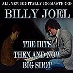 Billy Joel Billy Joel - The Hits Then And Now - Big Shot