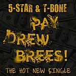 5 Star Pay Drew Brees (Feat. T-Bone)