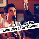 The Letters Live My Life (Cover)