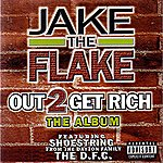 Jake The Flake Out 2 Get Rich
