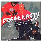 Freak Nasty Controversee...That's Life...And That's The Way It Is