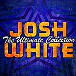 Josh White The Ultimate Collection