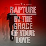 The Rapture In The Grace Of Your Love (Remixes)