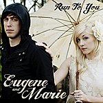 Eugene Run To You