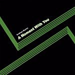 Andrew Martin A Moment With You [Single]