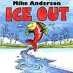 Mike Anderson Ice Out