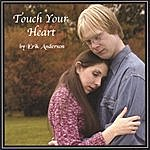 Erik Anderson Touch Your Heart