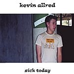 Kevin Allred Sick Today