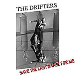 The Drifters Save The Last Dance For Me (Golden Hits)