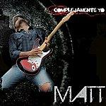 Matt Complejamente Yo
