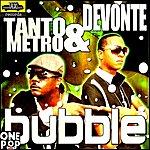 Tanto Metro & Devonte Bubble - Single