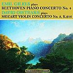 Emil Gilels Emil Gilels Plays Beethoven Piano Concerto No.4 - David Oistrakh Plays Mozart Violin Concerto No. 3,K.216 (Remastered)