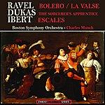 Boston Symphony Orchestra Ravel: Bolero - Dukas: The Sorcerer's Apprentice - Ibert: Escales (Remastered)