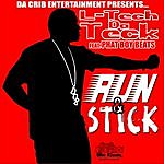 L-Tech DA Teck Run & Stick (Radio Edit) (Feat. Phat Boy Beats)