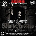 """Young Noble Jerzey Mob Presents: """"Young Noble""""- Noble Justice (The Lost Songs)"""